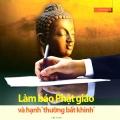 """Làm báo Phật giáo và hạnh """"thường bất khinh"""""""